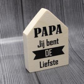 Teksthuisje papa jij bent de liefste