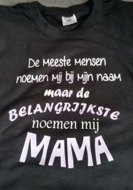De meeste mensen noemen mij...MAMA
