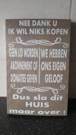 Nee dank u... Steigerhout 19x30cm