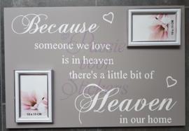Because someone we love...met 2 vierkante fotolijstjes 40x60cm