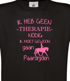 Ik heb geen therapie nodig -Paardrijden T-shirt