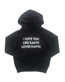Love you like Kanye