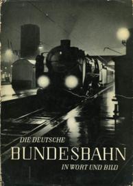 Die Deutschen Bundesbahn in Wort und Bild