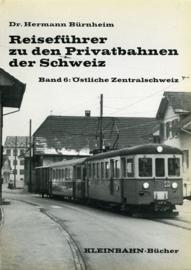 Reisefuhrer zu den Privatbahnen der Schweiz, Band 6