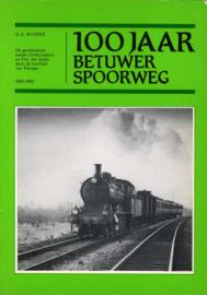 100 jaar Betuwer Spoorweg 1882 - 1982