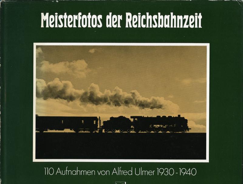 Meisterfotos der Reichsbahnzeit