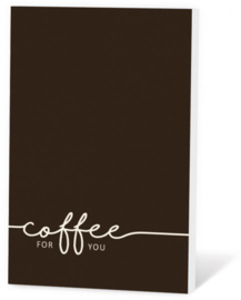 Kaart met koffie - Coffee for you
