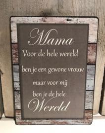 Houten tekstbordje Mama voor de hele wereld....