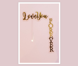 Aparte acryl topper ( verticaal) love you forever