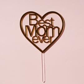 Acryl topper Best mom ever