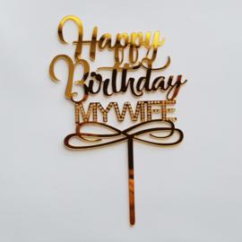 Acryl topper Happy birthday my wife