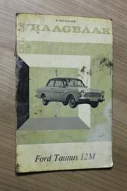 De Vraagbaak van Piet olyslager voor de Ford Taunus 12M vanaf 1963