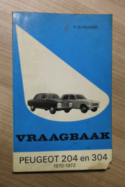 e Vraagbaak van Piet olyslager voor de Peugeot 204 en 304 van 1970-1972
