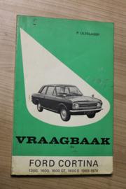 De Vraagbaak van Piet Olyslager voor de Ford Cortina 1300, 1600 , 1600GT, 1600E van 1968-1970