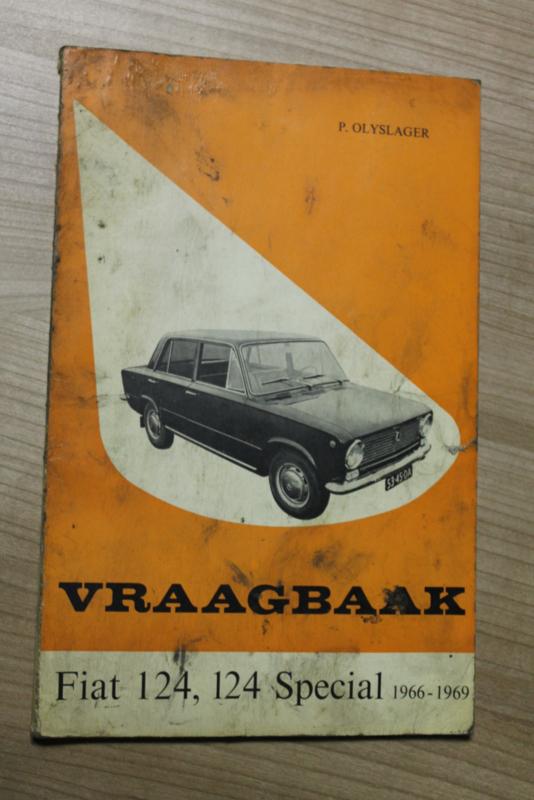 De Vraagbaak van Piet olyslager voor de Fiat 124, 124 Special van 1966-1969
