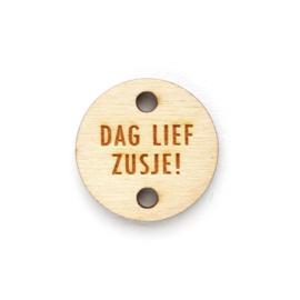 Houten label rond 30mm | DAG LIEF ZUSJE!