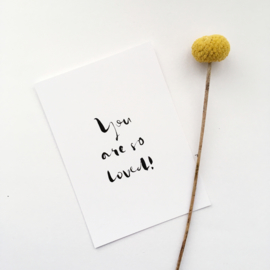 Enkele wenskaart A6 | You are so loved! - zwart/wit