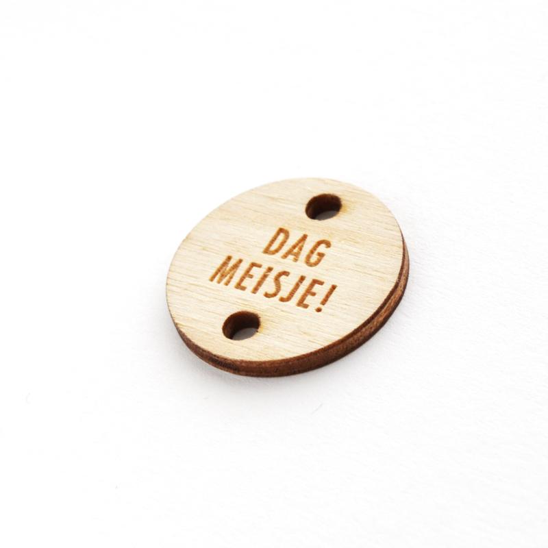 Houten label rond 30mm   DAG MEISJE!