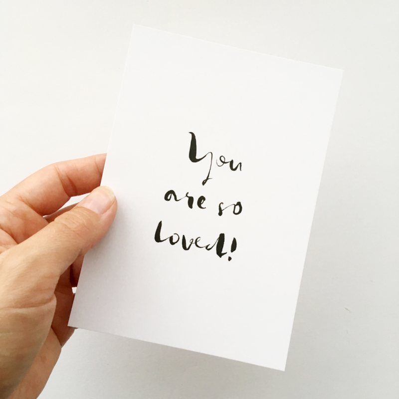 Enkele wenskaart A6 | You are so loved! - zwart/wit
