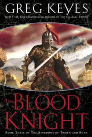 The Kingdoms of Thorn and Bone, book 3, Greg Keyes