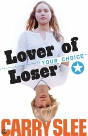 Lover of Loser, Your Choice, Carry Slee