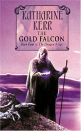 The Silver Wyrm, book 1/The Dragon Mage, book 4, Katharine Kerr