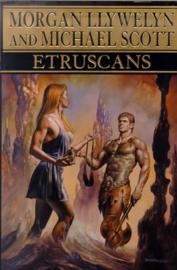 Etruscans, Morgan Llywelyn & Michael Scott