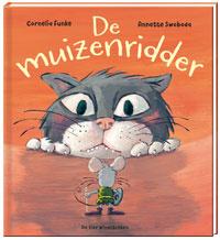 De Muizenridder, Cornelia Funke & Annette Swoboda