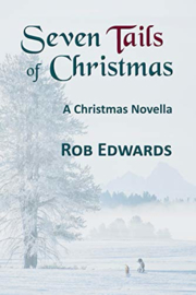 Seven Tails of Christmas: A Christmas Novella, Rob Edwards * NIEUW
