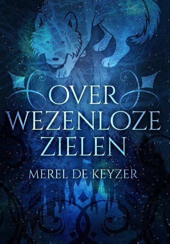 Over wezenloze zielen, Merel de Keyzer