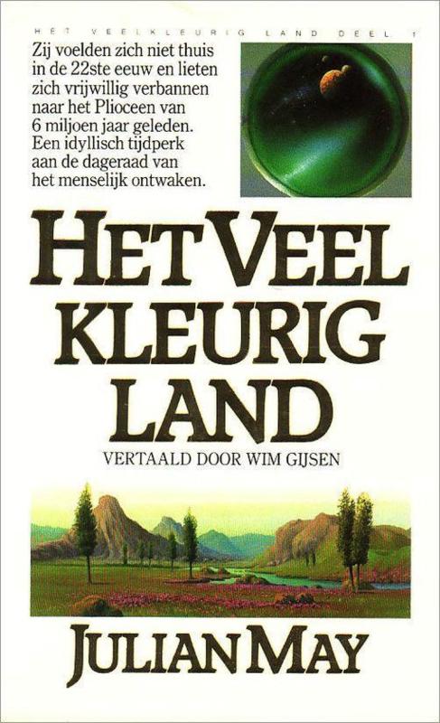 Het Veelkleurig Land, deel 1, Julian May