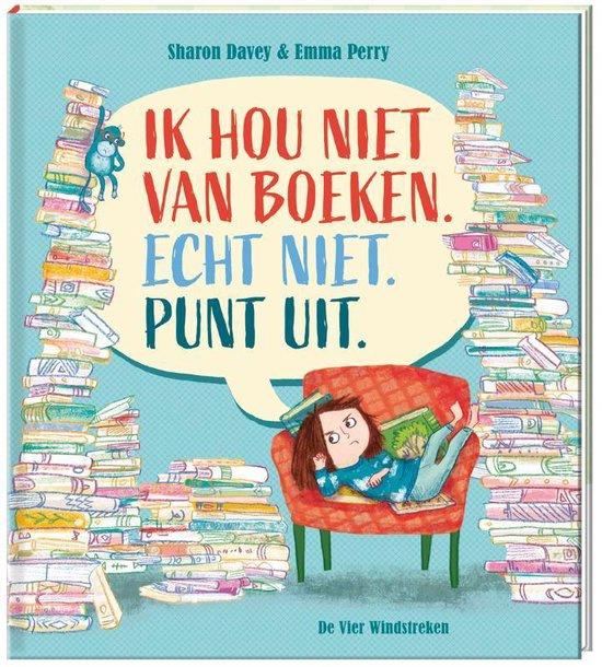 Ik hou niet van boeken Echt niet. punt uit.,  Emma Perry