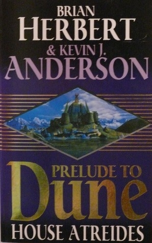 Prelude to Dune, book 1, Brian Herbert & Kevin J. Anderson