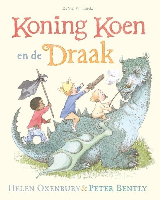 Koning Koen en de Draak, Peter Bently & Helen Oxenbury
