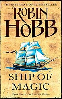 The Liveship Traders, book 1, Robin Hobb