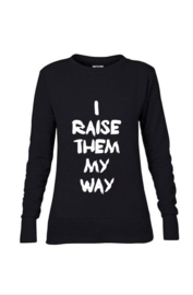 I raise them my way sweater