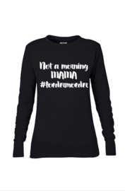 Not a morning mama #loedermoeder sweater