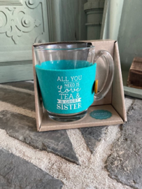 Theeglas met tekst ALL YOU NEED IS LOVE TEA & A GREAT SISTER