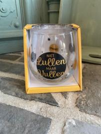 Wijn-waterglas met tekst NIET LULLEN MAAR VULLEN