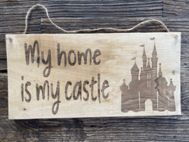 Tekstbord My home is my castle