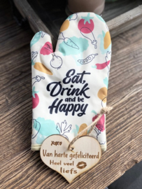 Ovenhandschoen met de tekst `Eat Drink and be happy`+ hartje Liefs