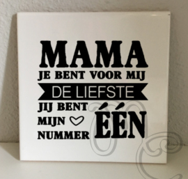 Tegel: Mama / Oma jij bent mijn nummer één
