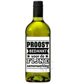 Wijnfles etiket: Proost bedankt voor de fijne samenwerking