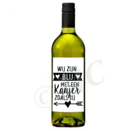 Wijnfles etiket: Wij zijn blij met een kanjer zoals jij