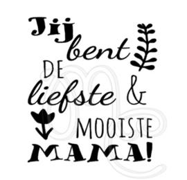 jij bent de liefste en mooiste mama / oma