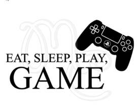 Eat, sleep, Play, Game playstation