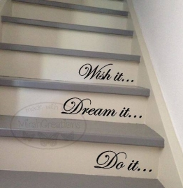 Wish it Dream it Do it Traptekst