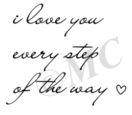 I love you every step of the way  (handschrift) traptekst