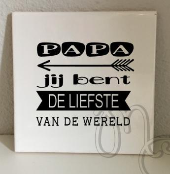 tegel: Papa / Opa jij bent de liefste van de wereld