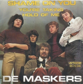 de maskers - shame on you 7 you're taking hold of me